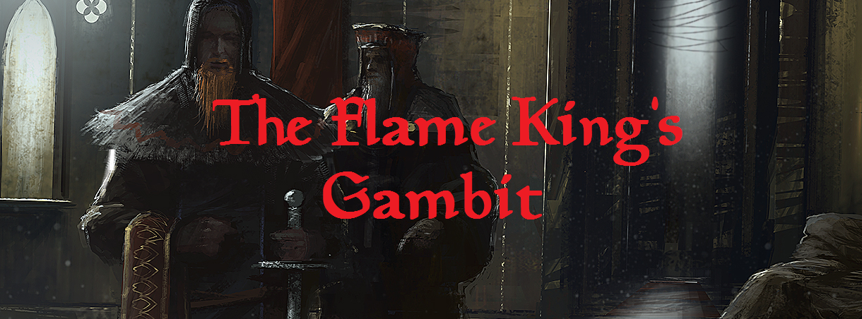 The Flame King's Gambit