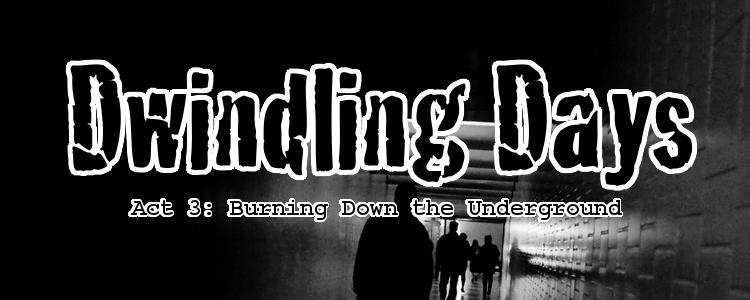 Dwindling days act3