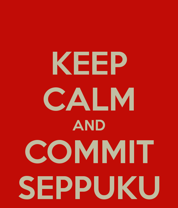 keep-calm-and-commit-seppuku-2.png