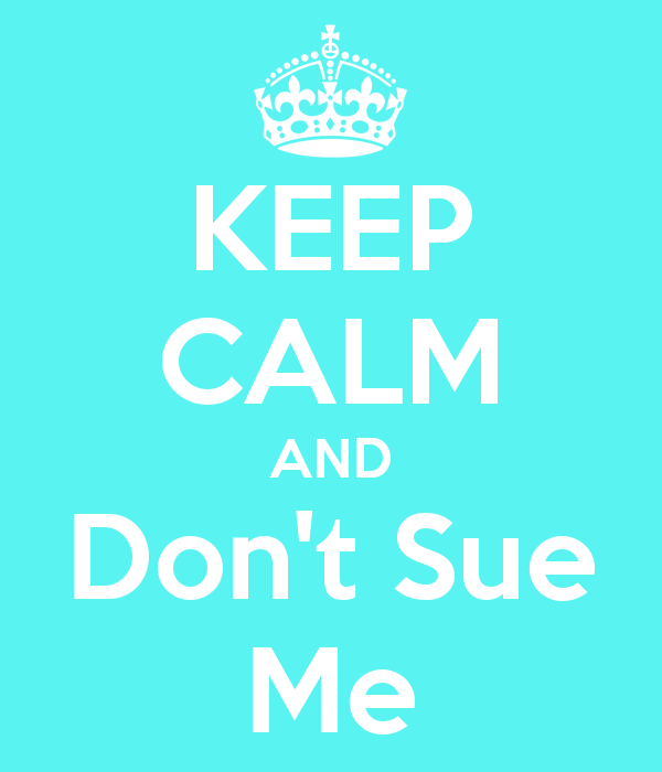 keep-calm-and-dont-sue-me-2.png