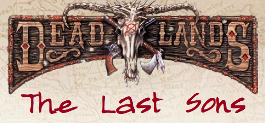 Deadlands last sons