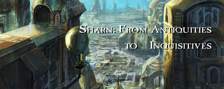 Sharn  from antiquities to inquisitives