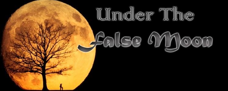 Under the false moon