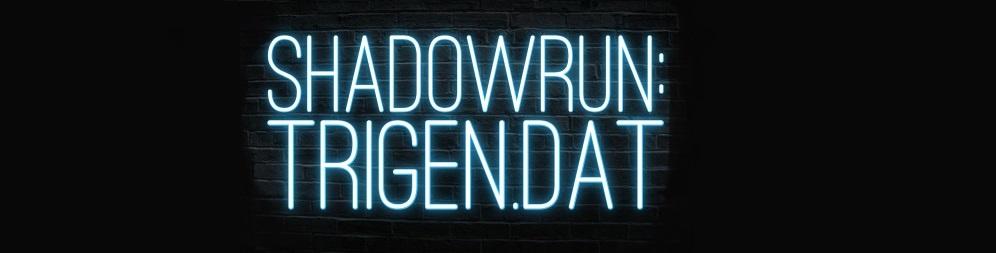 Shadowrun trigen dat