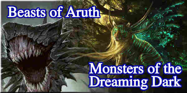 Beasts of Aruth / Monsters of the Dreaming Dark