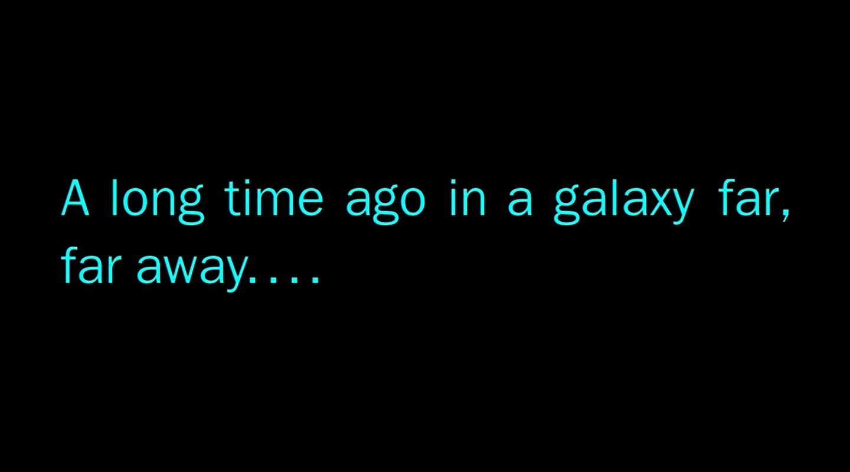 a-long-time-ago-in-a-galaxy-far-far-away.jpg