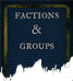 Organizations and Factions