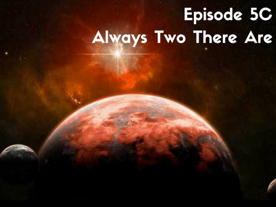 Copy_of_Episode_5C__Always_Two_There_Are.png</a>