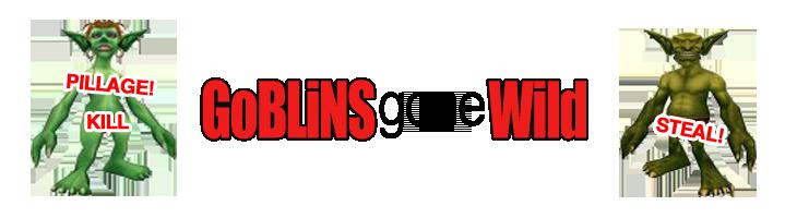 Goblins wild