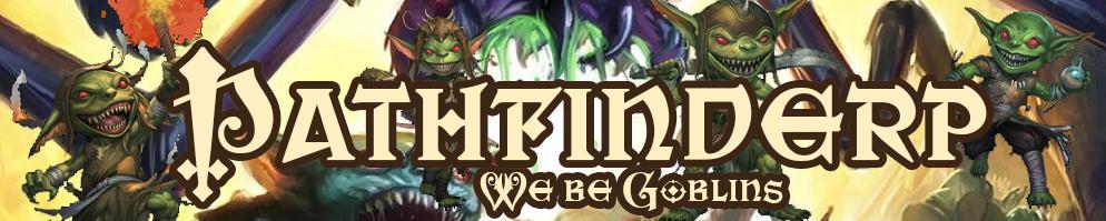 We be goblins