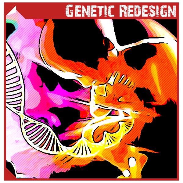 Genetic Redesign