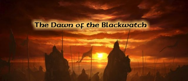 Dawn of the blackwatch