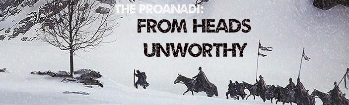 From heads unworthy