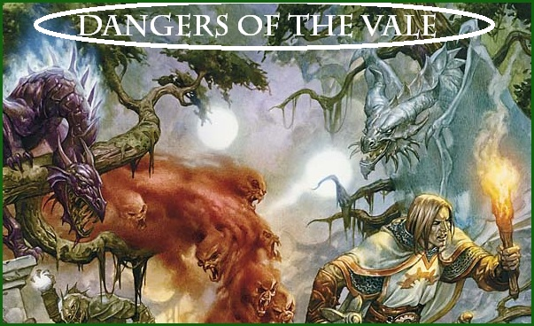 Dangers of the vale