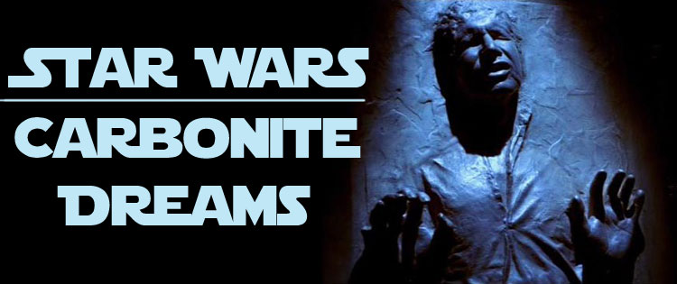 Star wars carbonite dreams