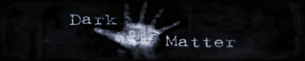 Darkmatterbannerbw.png