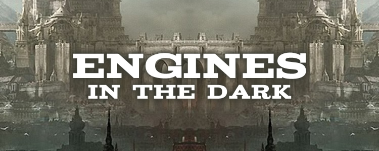 Engines in the dark
