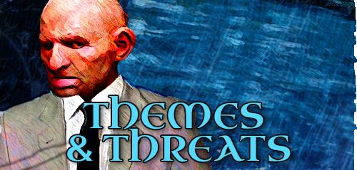 Themes & Threats