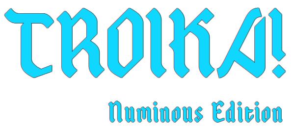 Troika! Numinous Edition