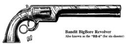 Bandit Big Bore Revolver