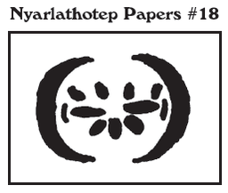 Nyarlathotep Papers #18