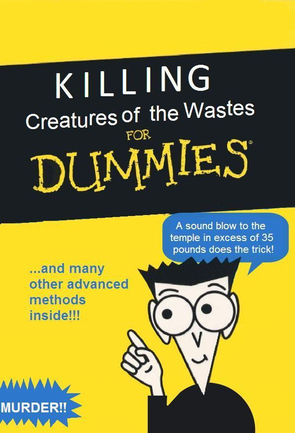 Killing Creatures of the Wastes for Dummies