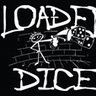 Loaded Dice (Group)