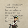 Todd Thistledown-WillowWinter LockStockBarrel HatchetHandle Fliptrick IceGrinder Mousebreeder  The Firetouched XIV