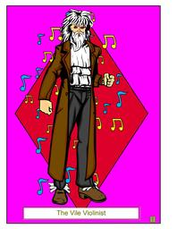 the Vile Violinist