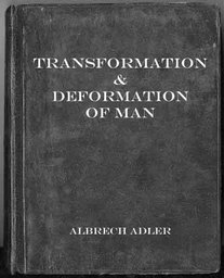 Transformation & Deformation of man