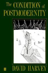 The Conditions of Postmodernity by David Harvey